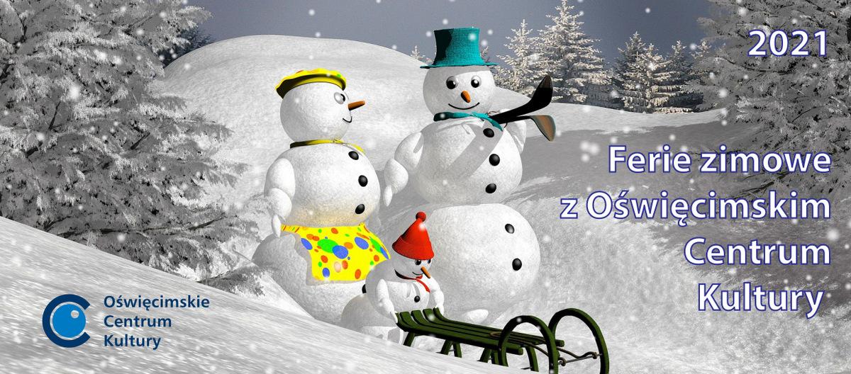 OŚWIĘCIM. Ferie zimowe 2021 z Oświęcimskim Centrum Kultury - zobacz program